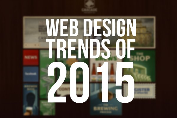 9 Web Design Trends You're Sure To Notice in 2015