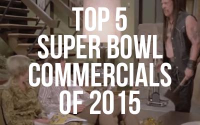 Top 5 Super Bowl Commercials of 2015