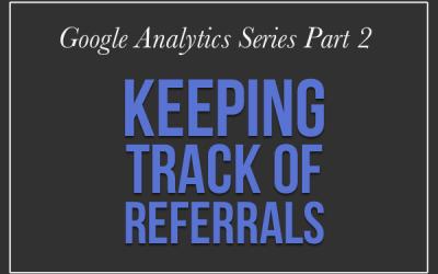 Keeping Track of Referrals on Google Analytics