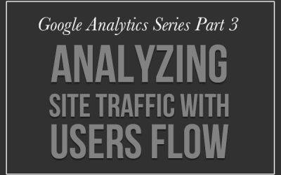 Tips for Analyzing Your Site Traffic Flow