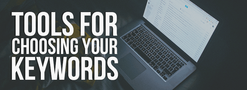 Tools for Choosing Keywords