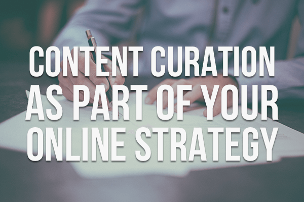 Making Content Curation Part of Your Marketing Strategy