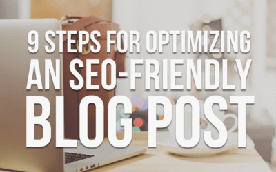 9 Steps for Optimizing an SEO-Friendly Blog Post