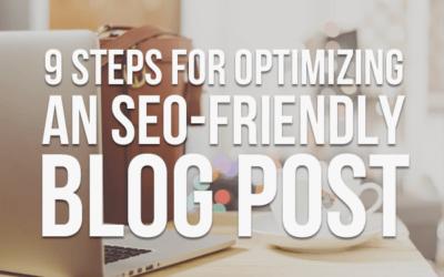 9 Steps for Optimizing an SEO-Friendly Blog Post