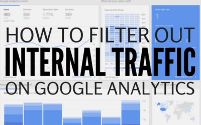 How to Filter Out Internal Traffic in Google Analytics