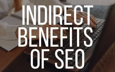 Indirect Benefits of SEO