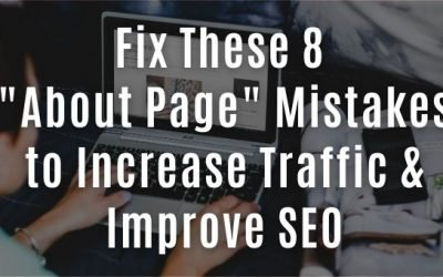 "Fix These 8 ""About Page"" Mistakes to Increase Traffic and Improve SEO"