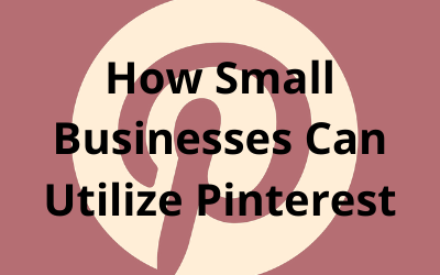 How Small Businesses Can Utilize Pinterest